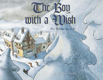 Image for Boy with a Wish, The: The Nicholas Stories #1