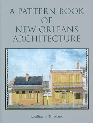 Image for Pattern Book of New Orleans Architecture, A