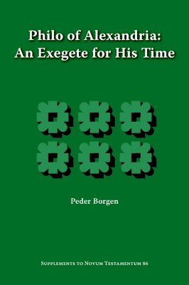 Philo of Alexandria, An Exegete for His Time (Supplements to Novum Testamentum), Peder Borgen
