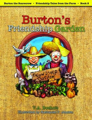 Image for Burton's Friendship Garden (Burton the Scarecrow – Friendship Tales from the Farm)