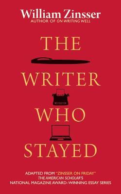 The Writer Who Stayed, William Zinsser