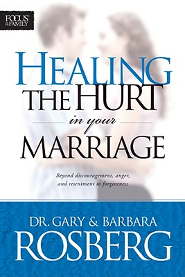 Image for Healing the Hurt in Your Marriage