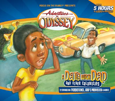 Image for Vol 46 A Date with Dad and Other Calamities The Adventures in Odyssey