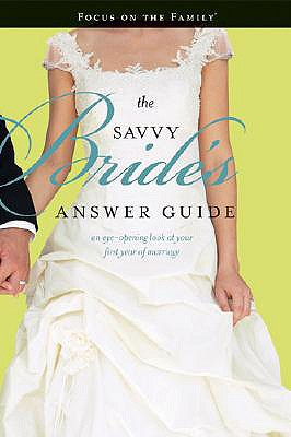 Image for The Savvy Bride's Answer Guide: An Eye-opening Look at Your First Year of Marriage (Focus on the Family)