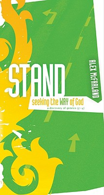 Stand: Seeking the Way of God: A Discovery of Genesis 37-47, Alex McFarland