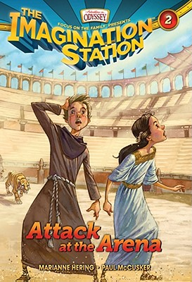 Attack at the Arena (AIO Imagination Station Books), Marianne Hering, Paul McCusker