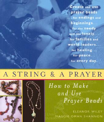 Image for A String and a Prayer: How to Make and Use Prayer Beads
