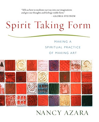 Image for Spirit Taking Form: Making a Spiritual Practice of Making Art