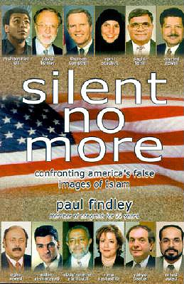 Silent No More: Confronting America's False Images of Islam, Findley, Paul