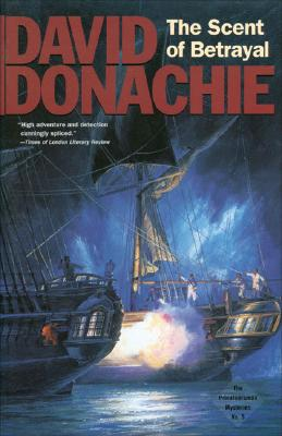 The Scent of Betrayal (The Privateersman Mysteries), Donachie, David