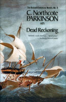 Dead Reckoning [The Richard Delancey Novels No. 6], Parkinson, C. Northcote