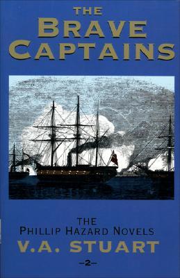The Brave Captains (The Phillip Hazard Novels) (Vol 2), Stuart, V. A.
