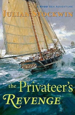 The Privateer's Revenge: A Kydd Sea Adventure (Kydd Sea Adventures), Stockwin, Julian