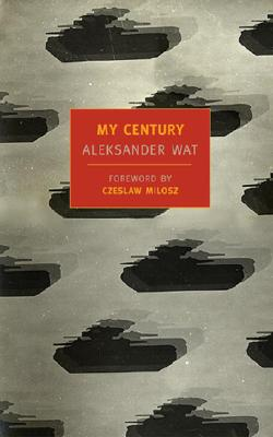 My Century (New York Review Books Classics), Aleksander Wat
