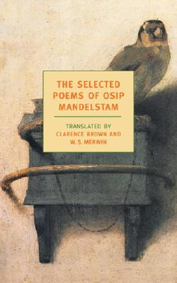 The Selected Poems of Osip Mandelstam (New York Review Books Classics), OSIP MANDELSTAM