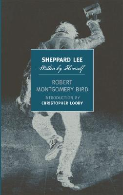 Sheppard Lee, Written by Himself (New York Review Books Classics), Bird, Robert Montgomery