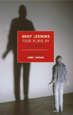 Image for Grief Lessons: Four Plays by Euripides (New York Review Books Classics)