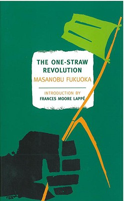 Image for One-Straw Revolution: An Introduction to Natural Farming (New York Review Books Classics)