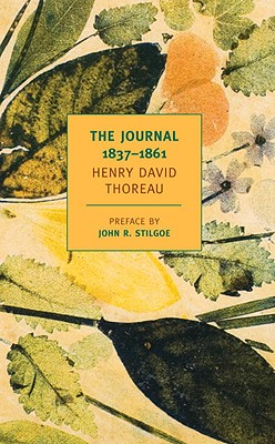 The Journal of Henry David Thoreau, 1837-1861 (New York Review Books Classics), Thoreau, Henry David