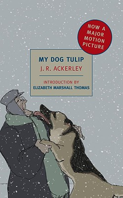 My Dog Tulip: Movie tie-in edition (New York Review Books Classics), Ackerley, J. R.