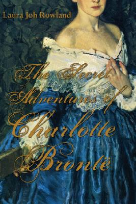 Image for The Secret Adventures Of Charlotte Bronte