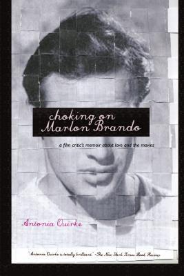 CHOKING ON MARLON BRANDO, ANTONIA QUIRKE