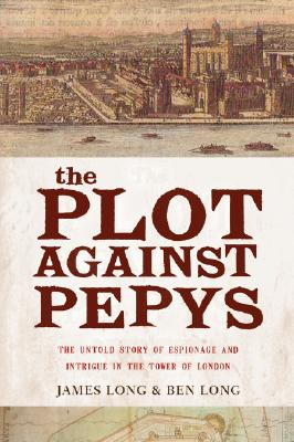 The Plot Against Pepys, Long, James and Long, Ben