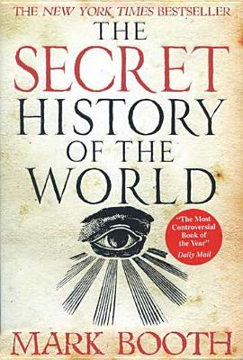 """""""Secret History of the World, The"""", """"Booth, Mark"""""""
