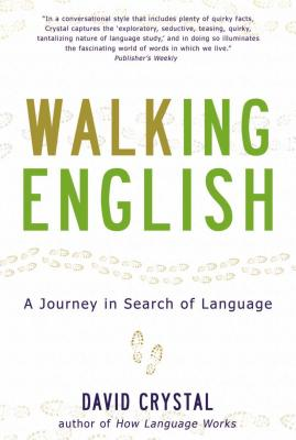 WALKING ENGLISH : A JOURNEY IN SEARCH OF, DAVID CRYSTAL