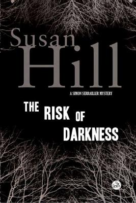 The Risk of Darkness: A Simon Serrailler Mystery, Hill, Susan