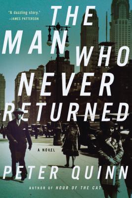 The Man Who Never Returned: A Novel, Quinn, Peter