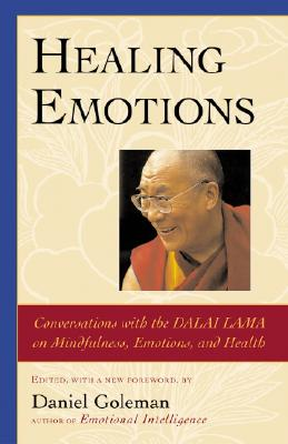 Image for Healing Emotions: Conversations with the Dalai Lama on Mindfulness, Emotions, and Health