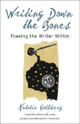 Writing Down the Bones: Freeing the Writer Within, 2nd Edition, Goldberg, Natalie