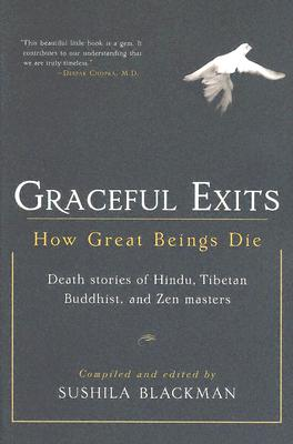 Image for Graceful Exits: How Great Beings Die (Death stories of Hindu, Tibetan Buddhist, and Zen masters)