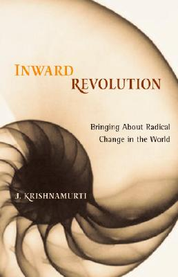Image for Inward Revolution: Bringing About Radical Change in the World