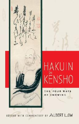 Hakuin on Kensho: The Four Ways of Knowing, Albert Low
