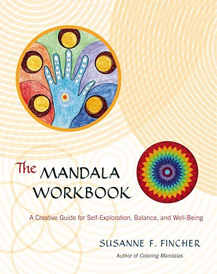Image for The Mandala Workbook: A Creative Guide for Self-Exploration, Balance, and Well-Being
