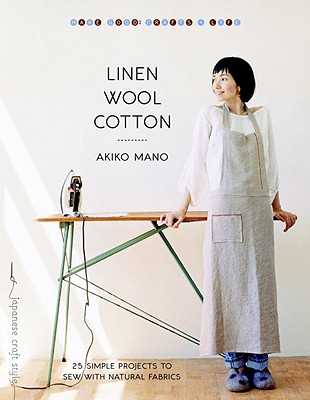 Image for Linen Wool Cotton:   25 Simple Projects to Sew with Natural Fabrics