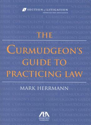 Image for The Curmudgeon's Guide to Practicing Law