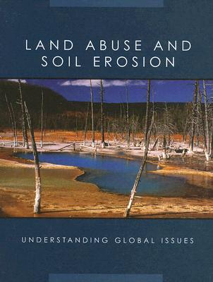 Land Abuse And Soil Erosion (Understanding Global Issues) (Library Binding), Janice L. Redlin