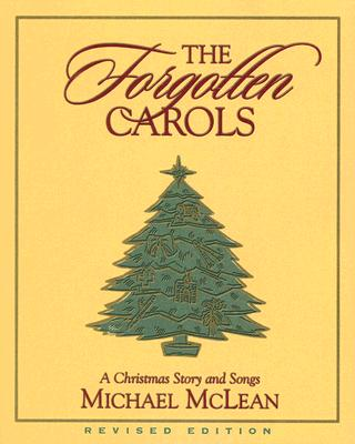 The Forgotten Carols: A Christmas Story and Songs (Book Only) (Forgotten Carols), MICHAEL MCLEAN