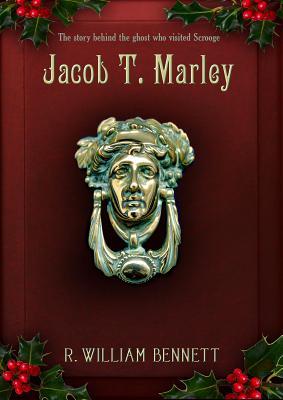 Jacob T. Marley, R. William Bennett