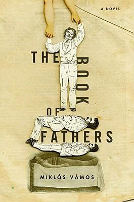 BOOK OF FATHERS, MIKLOS VAMOS