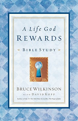 A Life God Rewards: Bible Study