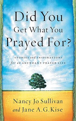 Image for Did You Get What You Prayed For?