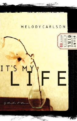 Its My Life, MELODY CARLSON