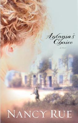 Antonia's Choice, Nancy Rue
