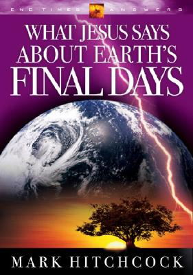 Image for What Jesus Says about Earth's Final Days (End Times Answers)