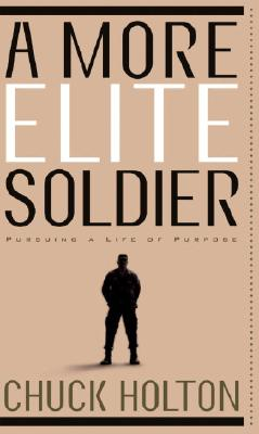 Image for A More Elite Soldier: Pursuing a Life of Purpose