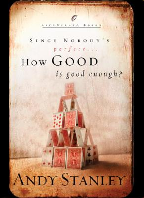 Image for How Good Is Good Enough?: Since Nobody's Perfect . . . (LifeChange Books)